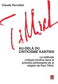 Au-delà du criticisme kantien  : la méthode critique-intuitive dans la première philosophie de la religion de Paul Tillich