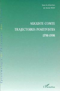 Auguste Comte : trajectoires positivistes, 1798-1998