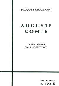 Auguste Comte : un philosophe pour notre temps