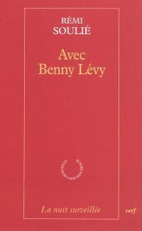 Avec Benny Lévy