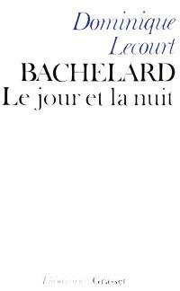 Bachelard ou le Jour et la nuit