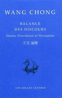 Balance des discours : destin, providence et divination