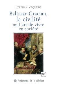 Baltasar Gracian, la civilité ou L'art de vivre en société