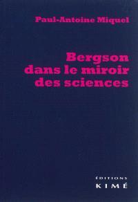 Bergson dans le miroir des sciences