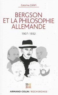 Bergson et la philosophie allemande : 1907-1932