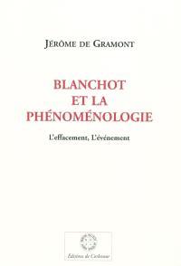 Blanchot et la phénoménologie : l'effacement, l'événement