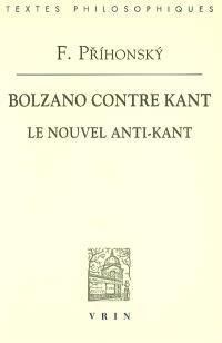 Bolzano contre Kant : le nouvel anti-Kant
