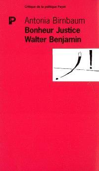 Bonheur justice, Walter Benjamin : le détour grec