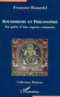 Bouddhisme et philosophie : en quête d'une sagesse commune