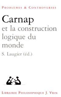 Carnap et la construction logique du monde