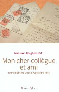 Cher collègue et ami : lettres d'Etienne Gilson à Augusto Del Noce : 1964-1969