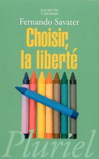 Choisir, la liberté