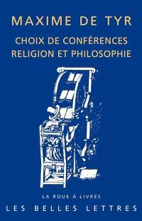 Choix de conférences : religion et philosophie