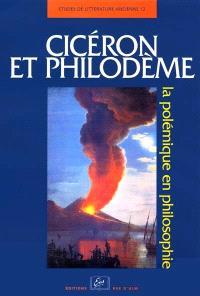 Cicéron et Philodème : la polémique en philosophie