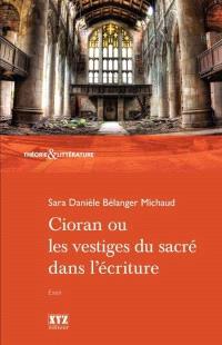 Cioran, ou, Les vestiges du sacré dans l'écriture