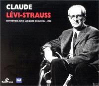 Claude Lévi-Strauss : entretiens France Inter avec Jacques Chancel