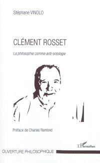 Clément Rosset : la philosophie comme anti-ontologie