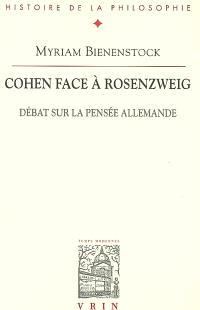 Cohen face à Rosenzweig : débat sur la pensée allemande