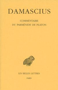 Commentaire du Parménide de Platon. Volume 4