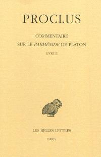 Commentaire sur le Parménide de Platon. Volume 2, Livre II