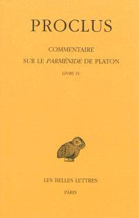 Commentaire sur le Parménide de Platon. Volume 4, Livre IV