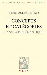 Concepts et catégories dans la pensée antique