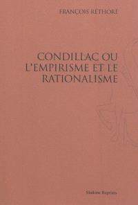 Condillac ou L'empirisme et le rationalisme