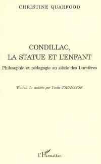 Condillac, la statue et l'enfant : philosophie et pédagogie au siècle des lumières