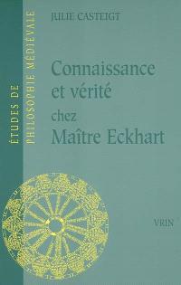 Connaissance et vérité chez Maître Eckhart : seul le juste connaît la justice