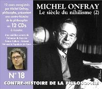 Contre-histoire de la philosophie, Volume 18, Le siècle du nihilisme. Volume 2, De Erich Fromm à Jacques Lacan