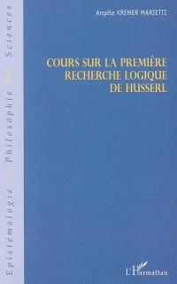 Cours sur la première recherche logique d'Husserl
