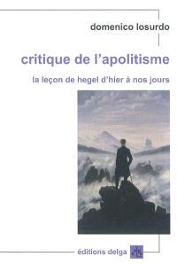 Critique de l'apolitisme : la leçon de Hegel d'hier à nos jours