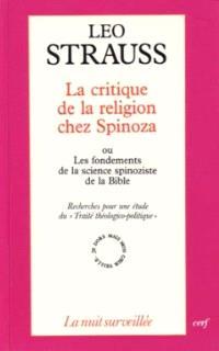 Critique de la religion chez Spinoza ou Les fondements de la science spinoziste de la Bible : recherches pour une étude du Traité théologico-politique