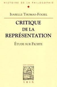 Critique de la représentation : étude sur Fichte