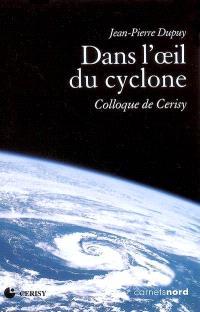 Dans l'oeil du cyclone : Jean-Pierre Dupuy