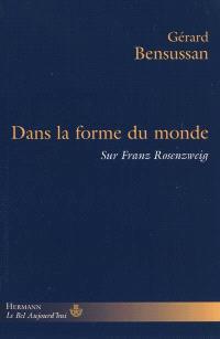 Dans la forme du monde : sur Franz Rosenzweig