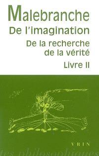 De l'imagination : De la recherche de la vérité, livre II