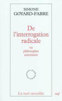 De l'interrogation radicale ou Philosopher autrement : essai sur l'oeuvre philosophique de Francis Jacques