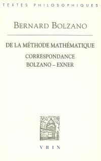 De la méthode mathématique. Correspondance Bolzano-Exner