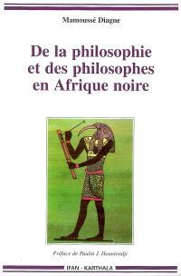 De la philosophie et des philosophes en Afrique noire