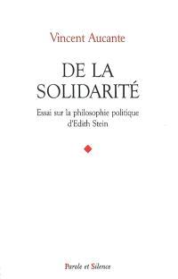 De la solidarité : essai sur la philosophie politique d'Edith Stein