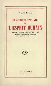 De quelques constantes de l'esprit humain : critique du mobilisme contemporain : Bergson, Brunschvieg, Boutroux, Le Roy, Bachelard, Rougier