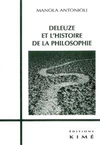 Deleuze et l'histoire de la philosophie : de la philosophie comme science rigoureuse