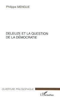 Deleuze et la question de la démocratie