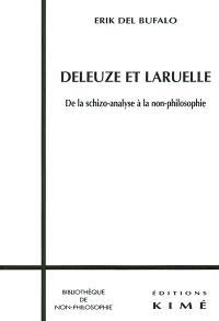 Deleuze et Laruelle : de la schizo-analyse à la non-philosophie