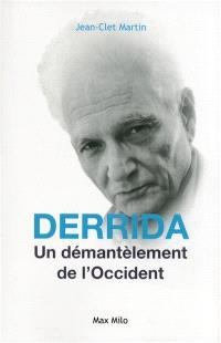 Derrida : un démantèlement de l'Occident