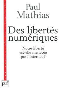 Des libertés numériques : notre société est-elle menacée par l'Internet ?