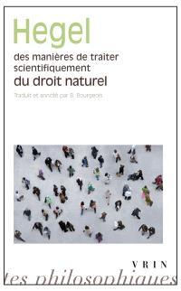 Des manières de traiter scientifiquement du droit naturel, de sa place dans la philosophie pratique et de son rapport aux sciences positives du droit