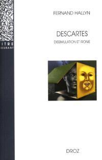 Descartes : dissimulation et ironie