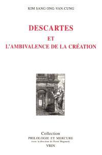 Descartes et l'ambivalence de la création